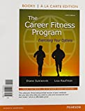 The Career Fitness Program: Exercising Your Options, Student Value Edition Plus New M...