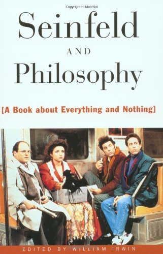 Seinfeld and Philosophy: A Book about Everything and Nothing (Popular Culture and Philosophy 1) (English Edition) por William Irwin