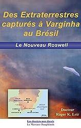 Des extraterrestres capturés à Varginha au Brésil: Le Nouveau Roswell