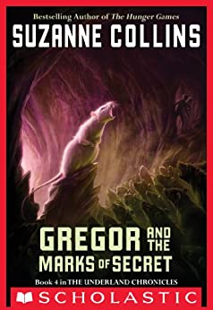The Underland Chronicles #4: Gregor and the Marks of Secret par [Collins, Suzanne]