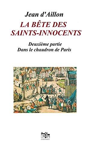 la-bete-des-saints-innocents-seconde-partie-dans-le-chaudron-de-paris-une-enquete-de-nicolas-poulain