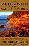 The Smithsonian Guides to Natural America: The Great Lakes: Ohio, Indiana, Michigan, Wisconsin by Michele Strutin (1996-08-13)