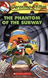 The Phantom of the Subway: 13 (Geronimo Stilton)