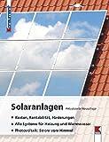 Solaranlagen: Kosten, Rentabilität, Förderungen. Alle Systeme für Heizung und Warmwasser. Photovoltaik: Strom vom Himmel