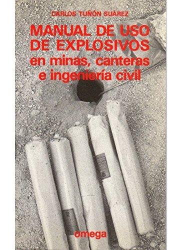 MANUAL DE USO DE EXPLOSIVOS (TECNOLOGÍA-INGENIERÍA) por CARLOS TUÑON