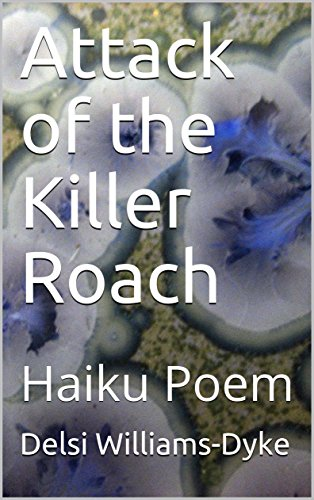 Attack of the Killer Roach : Haiku Poem (English Edition)