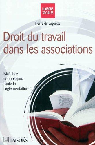 Droit du travail dans les associations: Maîtrisez et appliquez toute la réglementation ! par Hervé De Lagoutte