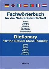 Fachwörterbuch für die Natursteinwirtschaft: Einzigartig in sieben Sprachen: deutsch, englisch, italienisch, spanisch, portugisisch, französich, niederländisch