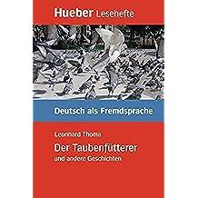Der Taubenfütterer und andere Geschichten: Deutsch als Fremdsprache (Lesehefte Deutsch als Fremdsprache) (German Edition)