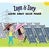 Zayn and Zoey Learn About Solar Power - Educational Story Book for Kids - Children's Early Learning Picture Book (Ages 4 to 9