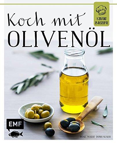 Koch mit – Olivenöl (1 Zutat - 25 Rezepte)