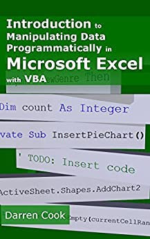 Introduction To Manipulating Data Programmatically In Microsoft Excel With VBA by [Cook, Darren]
