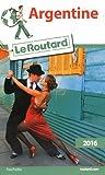 Guide du Routard Argentine 2016