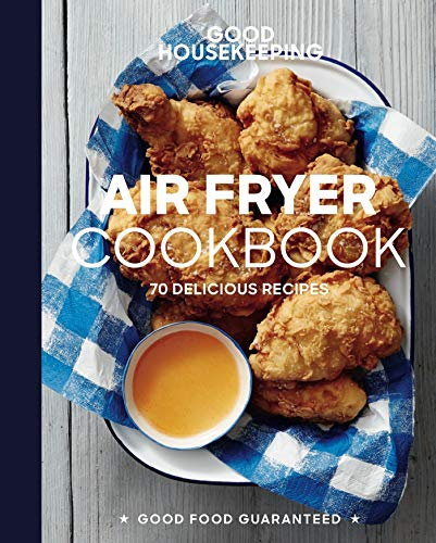 Good Housekeeping Air Fryer Cookbook: 70 Delicious Recipes (English Edition)