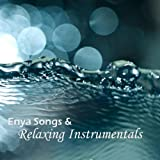 Enya Songs - and Relaxing Instrumentals