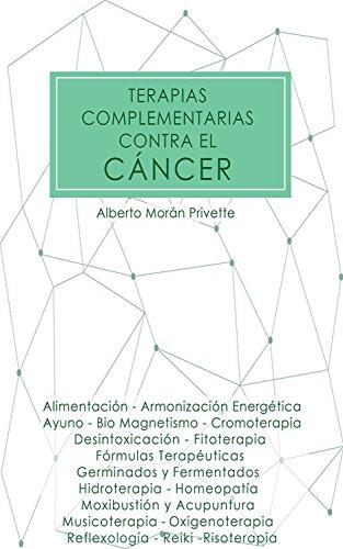 Terapias complementarias contra el cáncer por Alberto Morán Privette