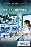 Bioengineering (Biotechnology Revolution) by Elizabeth Lachner (2015-08-01)