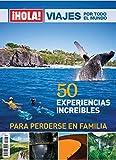 ¡Hola! Viajes por el mundo. 50 experiencias increíbles para perderse en familia