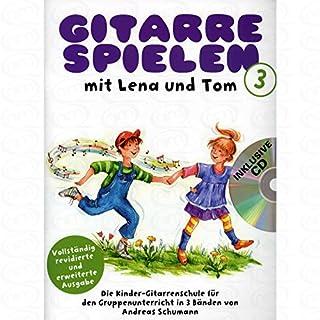 Gitarre spielen mit Lena und Tom 3 - arrangiert für Gitarre - mit CD [Noten/Sheetmusic]
