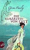 Die Kurärztin von Sylt: Die Insel-Saga