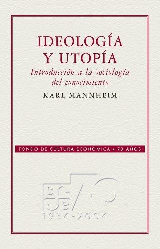Ideología y utopía: introducción a la sociología del conocimiento por Karl Mannheim