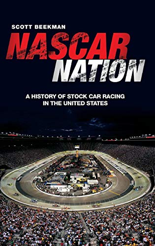 NASCAR Nation: A History of Stock Car Racing in the United States -