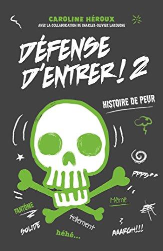 Défense d'entrer! T02: Histoire de peur