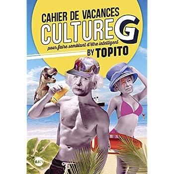 Le Cahier de vacances Culture G by Topito 2019: Pour faire semblant d'être intelligent