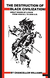 Destruction of Black Civilization: Great Issues of a Race from 4500BC to 2000AD