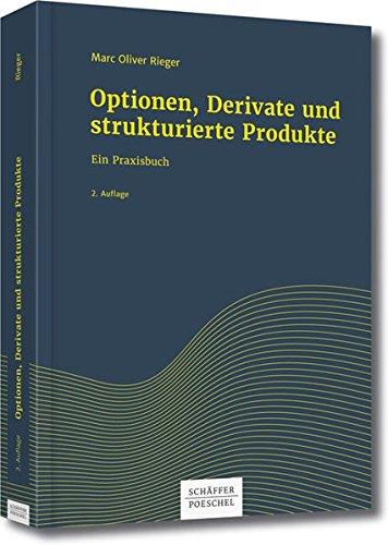 Optionen, Derivate und strukturierte Produkte: Ein Praxisbuch Strukturierte Hardcover