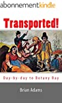 Transported!: Day-by-day to Botany Ba...