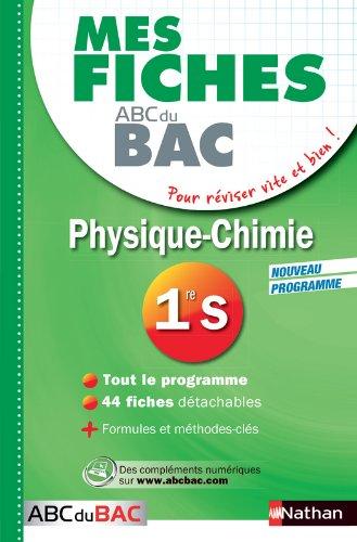 Mes fiches ABC du BAC Physique Chimie 1re S