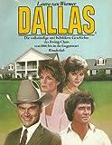 Image de Dallas. Die vollständige und bebilderte Geschichte des Ewing-Clans von 1860 bis in die Gegenwart