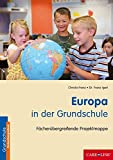 Europa in der Grundschule: Fächerübergreifende Projektmappe