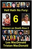 Hell Hath No Fury 6: Women on Death Row 2 (English Edition)