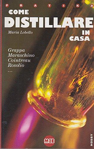 come-distillare-in-casa-grappa-maraschino-cointreau-rosolio