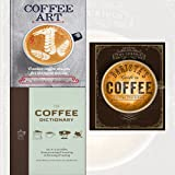 Coffee Art,The Coffee Dictionary,The Curious Barista's Guide to Coffee 3 Books Collection Set - Creative Coffee Designs for the Home Barista,An A-Z of coffee