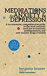 Medications for Anxiety & Depression - A no-nonsense, comprehensive guide to the most common (and not so common) antidepressants and anti-anxiety drugs available (English Edition)