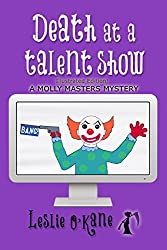 Death at a Talent Show (Book 6 Molly Masters Mysteries): Illustrated Edition!