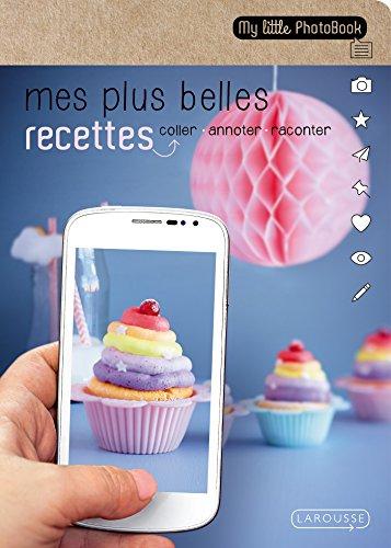 Mes meilleures recettes par Maud Argaïbi, Isabelle Guerre, Elise Delprat-Alvarès
