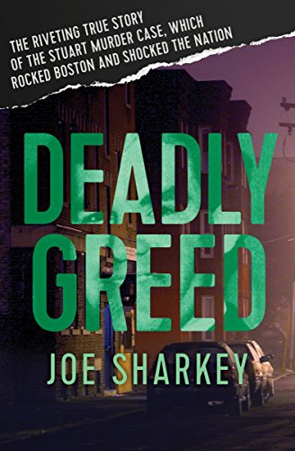deadly-greed-the-riveting-true-story-of-the-stuart-murder-case-which-rocked-boston-and-shocked-the-n