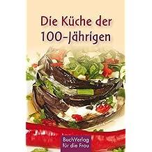 Die Küche der 100-Jährigen: Abchasische Rezepte (Minibibliothek)