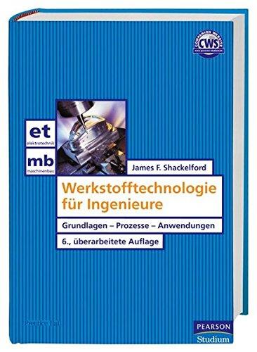 Werkstofftechnologie für Ingenieure. Grundlagen - Prozesse - Anwendungen