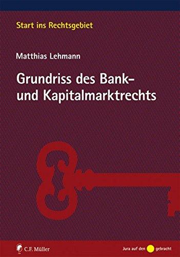 Grundriss des Bank- und Kapitalmarktrechts (Start ins Rechtsgebiet)