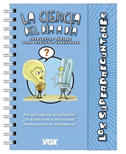 Los Superpreguntones. La Ciencia Del Día A Día (Vox - Infantil / Juvenil - Castellano - A Partir De 5/6 Años - Los Superpreguntones)