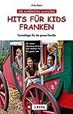 Hits für Kids Franken - Freizeittipps für Kinder und Familien: Wandern, Radfahren, in den Playmobil Funpark, oder den Tiergarten Nürnberg - die besten Familienausflüge in Franken