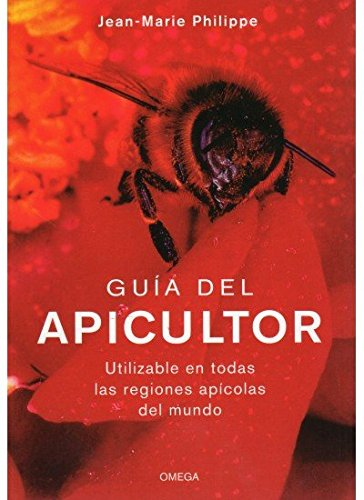 GUIA DEL APICULTOR (TECNOLOGÍA-AGRICULTURA) por J.-M. PHILIPPE