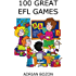 100 Great EFL Games: Exciting Language Games for Young Learners (English Edition)