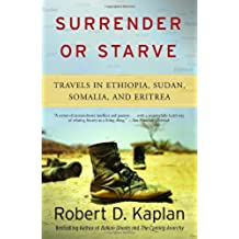 Surrender or Starve: Travels in Ethiopia, Sudan, Somalia, and Eritrea: Travels in Sudan, Ethiopia, Somalia, and Eritrea (Vintage Departures)