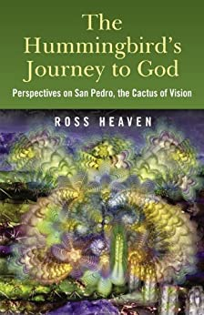 Hummingbirds Journey To God: Perspective by [Heaven, Ross]